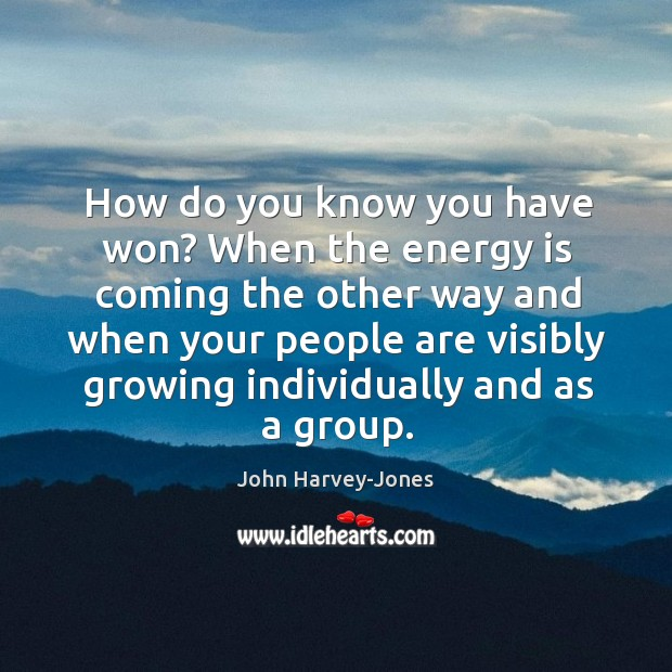 How do you know you have won? When the energy is coming Image