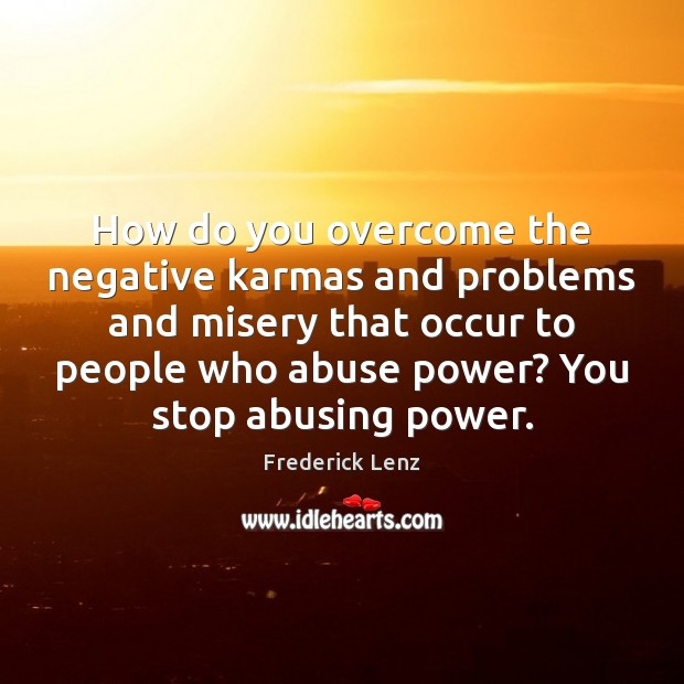 How do you overcome the negative karmas and problems and misery that Image