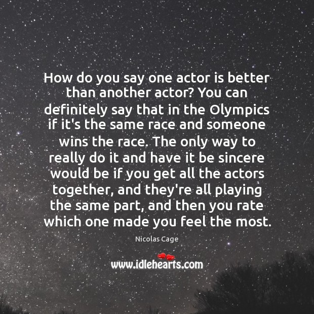 Image, How do you say one actor is better than another actor? You