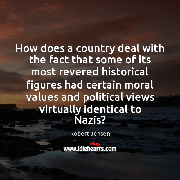 How does a country deal with the fact that some of its Robert Jensen Picture Quote