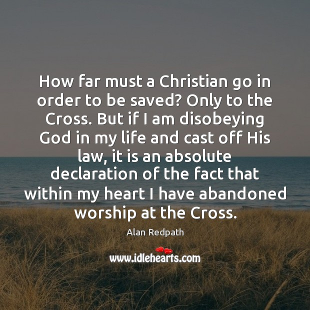 Image, How far must a Christian go in order to be saved? Only