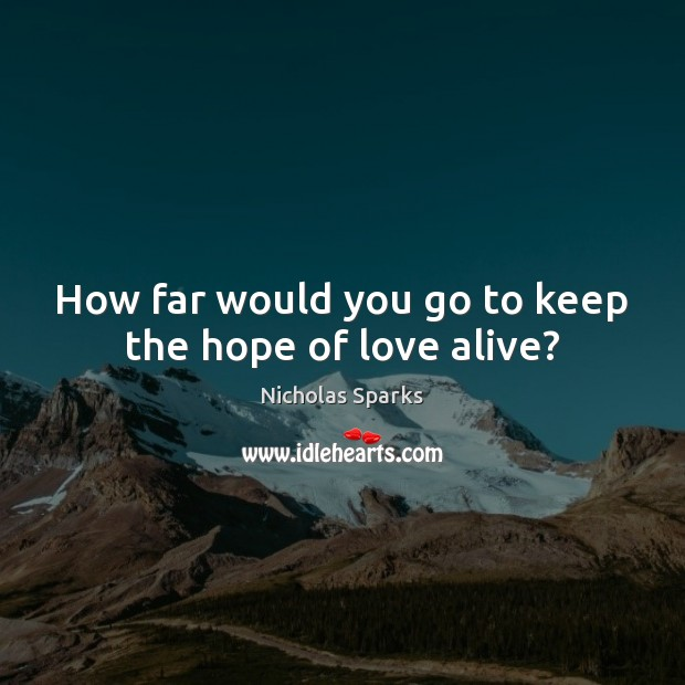 How far would you go to keep the hope of love alive? Image