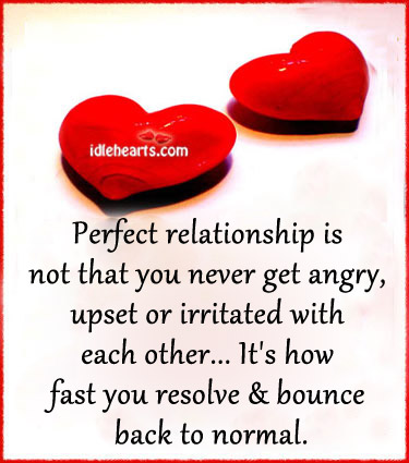 Perfect Relationship Is Not That You Never Get Angry