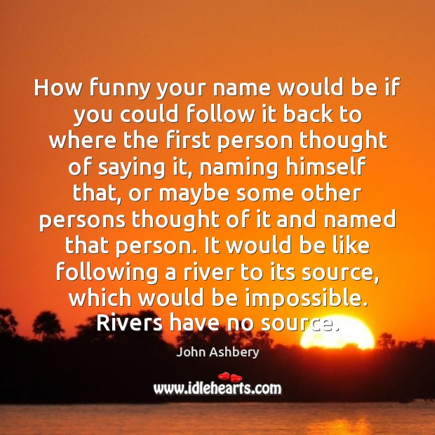 How funny your name would be if you could follow it back Image