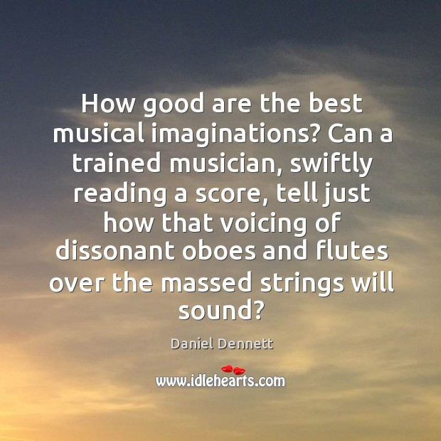 Image, How good are the best musical imaginations? Can a trained musician, swiftly