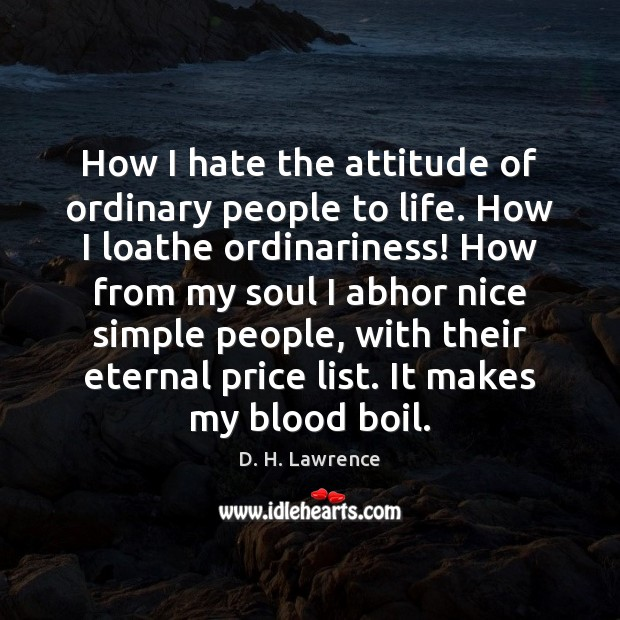 How I hate the attitude of ordinary people to life. How I Image