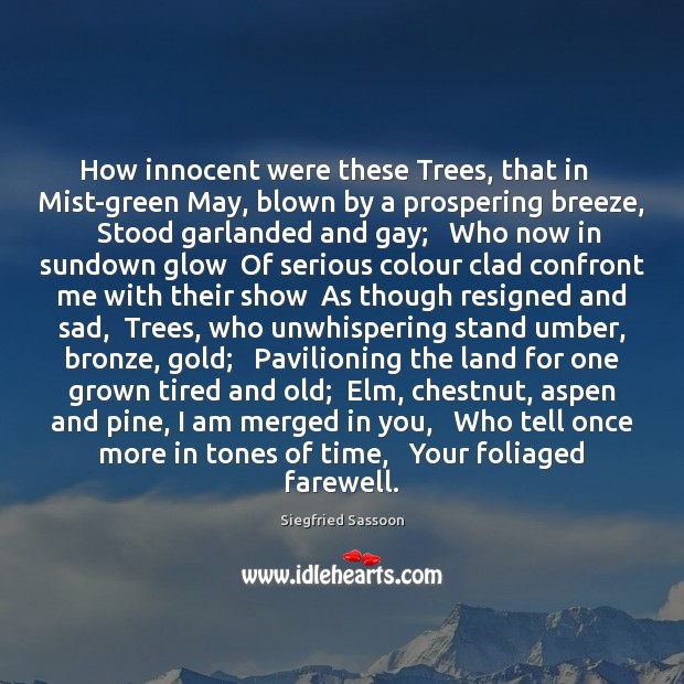 Image, How innocent were these Trees, that in   Mist-green May, blown by a
