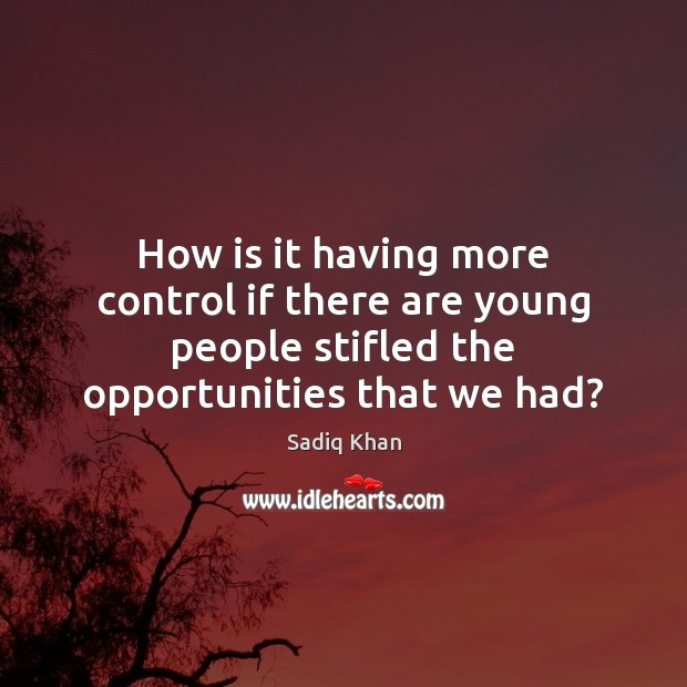 Image, How is it having more control if there are young people stifled