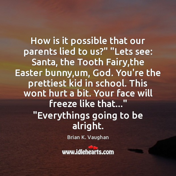 """How is it possible that our parents lied to us?"""" """"Lets see: Easter Quotes Image"""