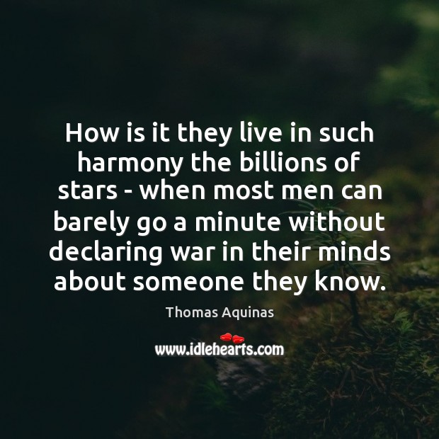 How is it they live in such harmony the billions of stars Thomas Aquinas Picture Quote