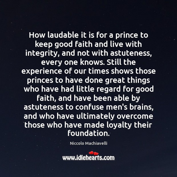 How laudable it is for a prince to keep good faith and Image