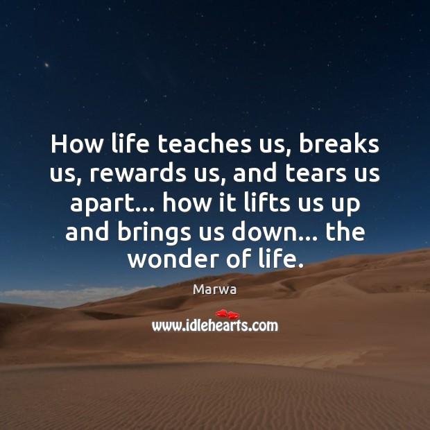 How life teaches us, breaks us, rewards us, and tears us apart… Image