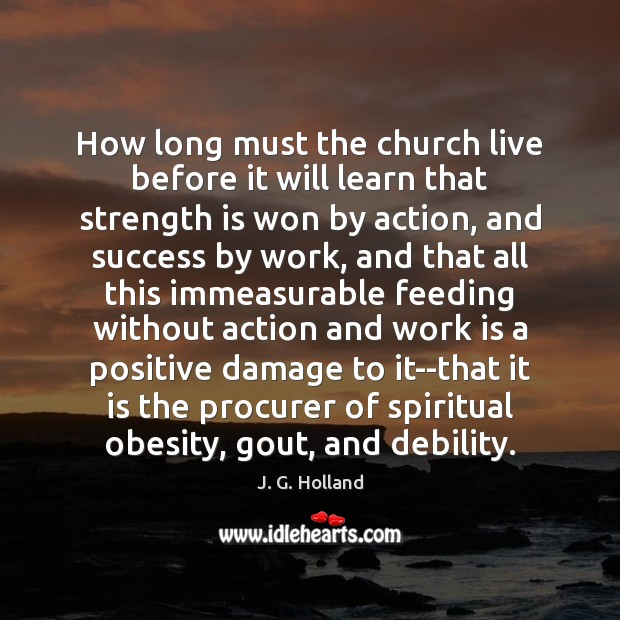 How long must the church live before it will learn that strength Strength Quotes Image