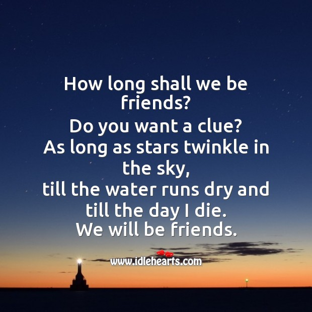 How long shall we be friends? Friendship Day Messages Image