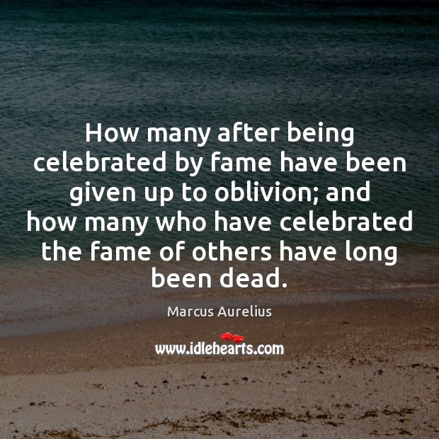How many after being celebrated by fame have been given up to Image