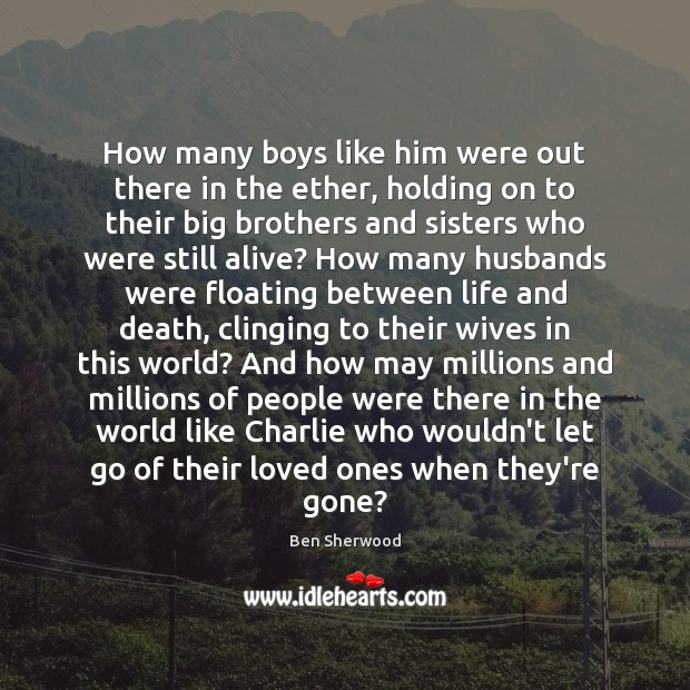 How many boys like him were out there in the ether, holding Brother Quotes Image