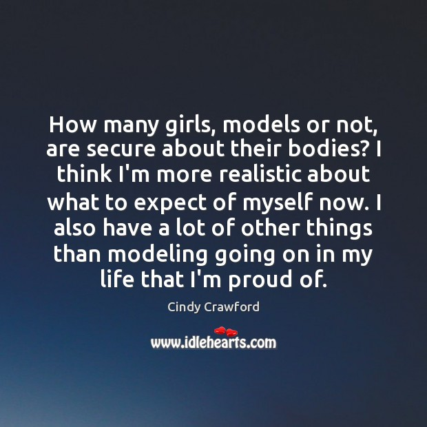 How many girls, models or not, are secure about their bodies? I Cindy Crawford Picture Quote
