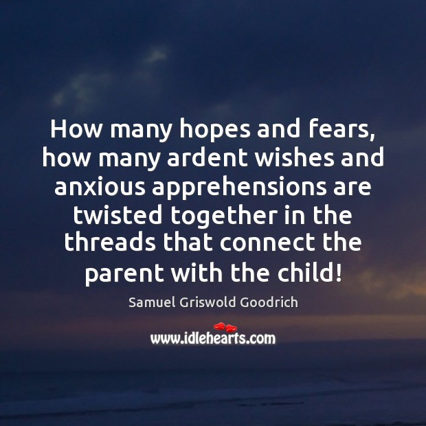 How many hopes and fears, how many ardent wishes and anxious apprehensions Image