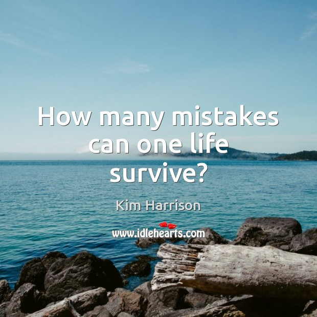 Image, How many mistakes can one life survive?