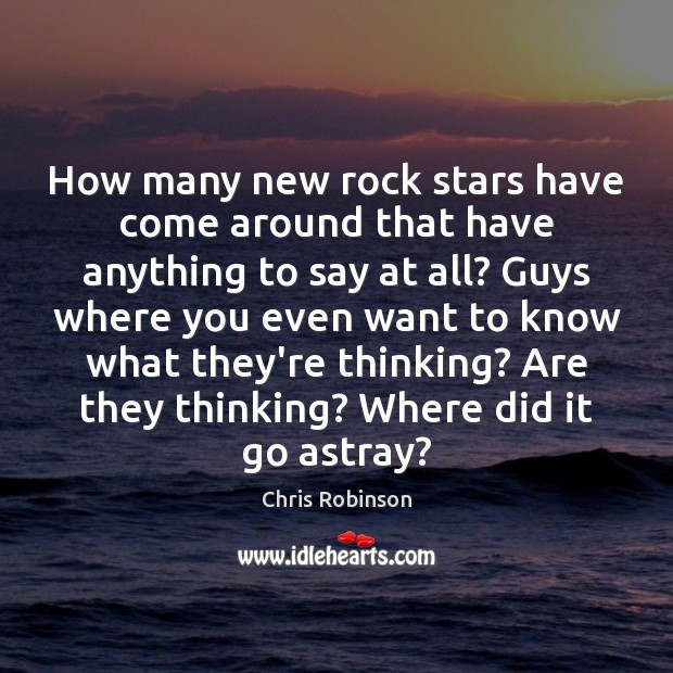 How many new rock stars have come around that have anything to Image