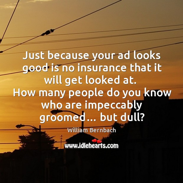How many people do you know who are impeccably groomed… but dull? Image