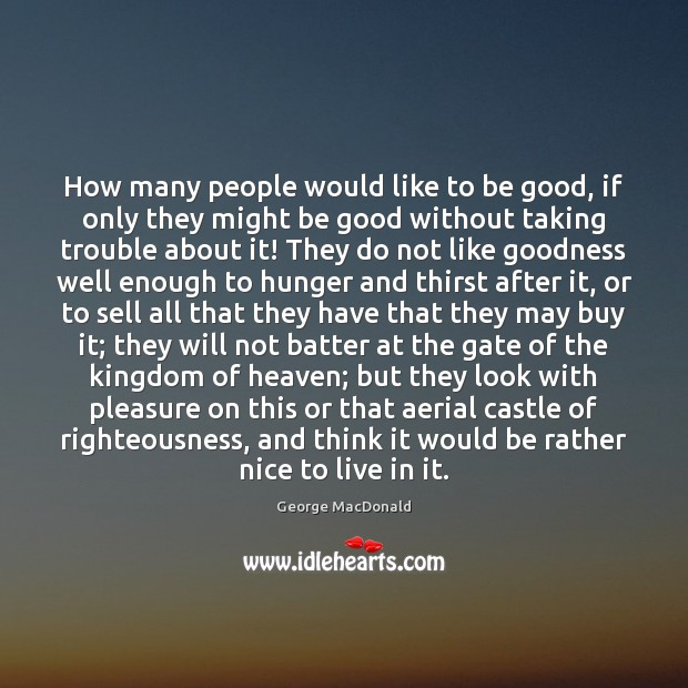 How many people would like to be good, if only they might Image