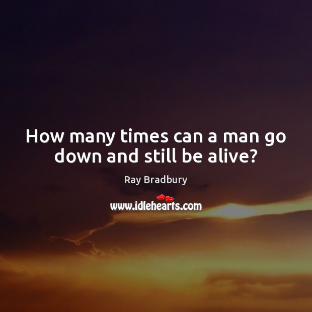 How many times can a man go down and still be alive? Image