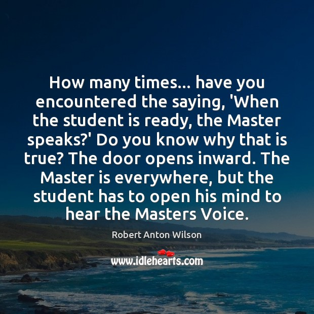 Image, How many times… have you encountered the saying, 'When the student is