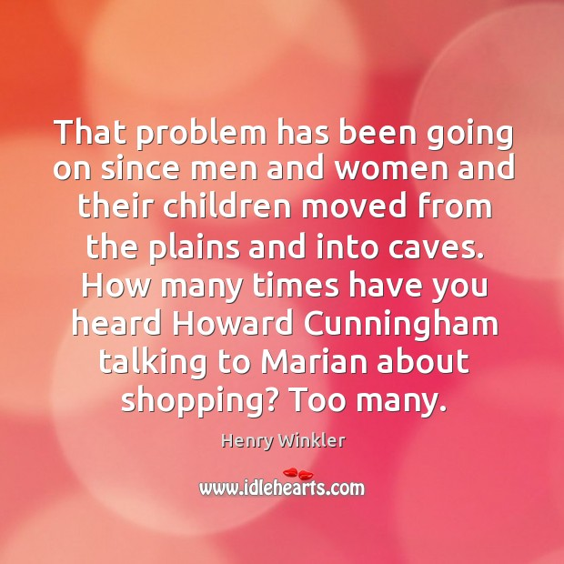 How many times have you heard howard cunningham talking to marian about shopping? too many. Image