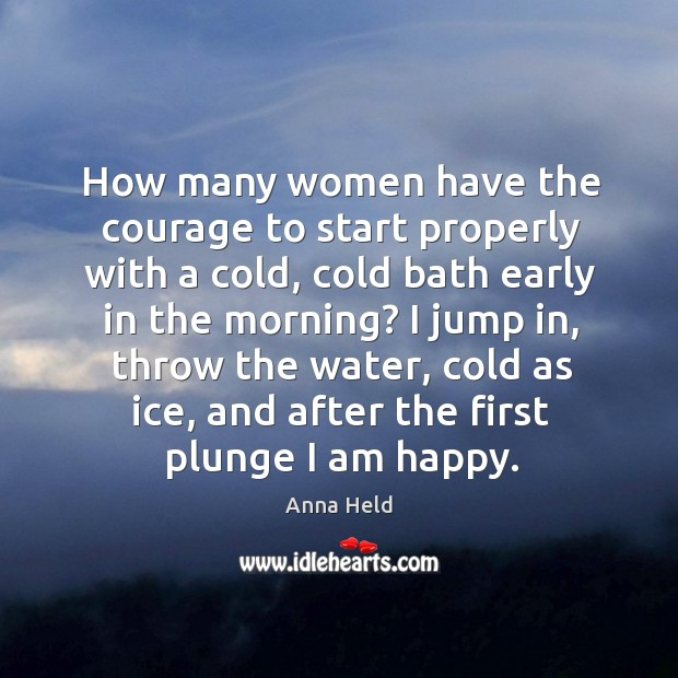 Image, How many women have the courage to start properly with a cold, cold bath early in the morning?