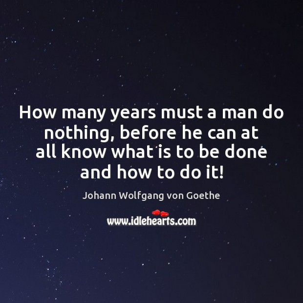 How many years must a man do nothing, before he can at Image