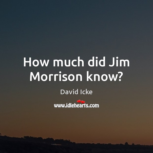 Image, How much did Jim Morrison know?