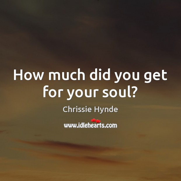 How much did you get for your soul? Image