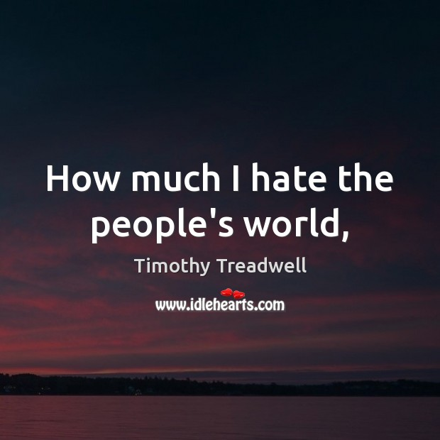 How much I hate the people's world, Image