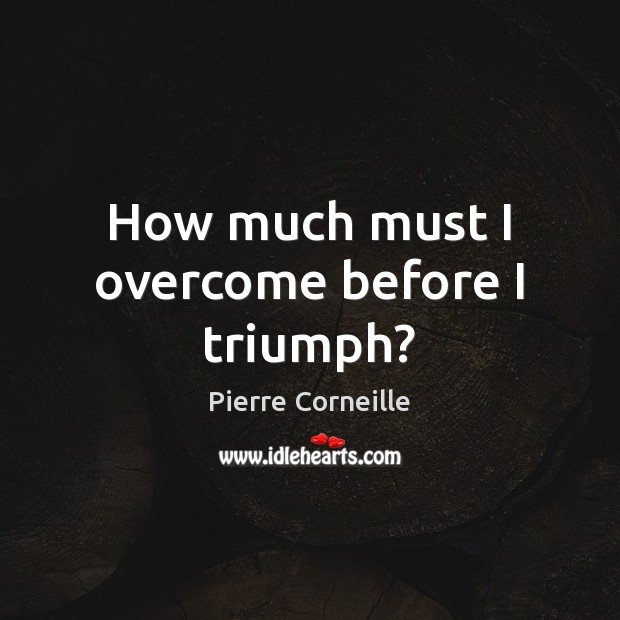 How much must I overcome before I triumph? Image