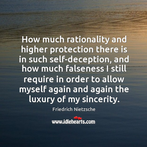 How much rationality and higher protection there is in such self-deception, and Image