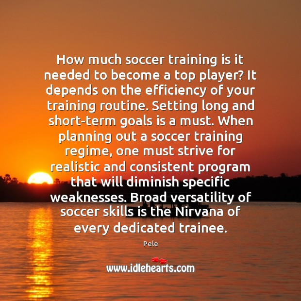 How much soccer training is it needed to become a top player? Image