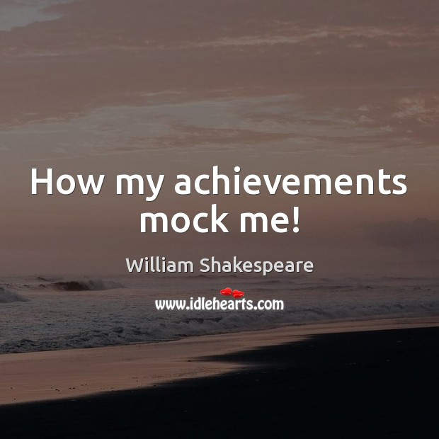 Image, How my achievements mock me!