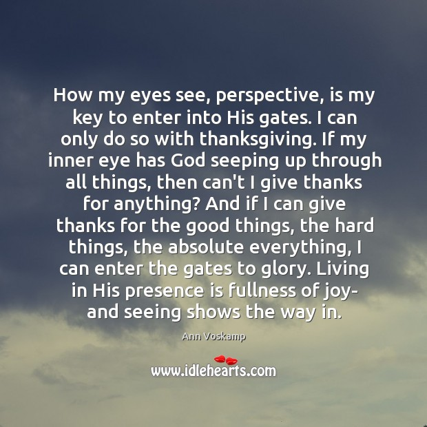 Image, How my eyes see, perspective, is my key to enter into His