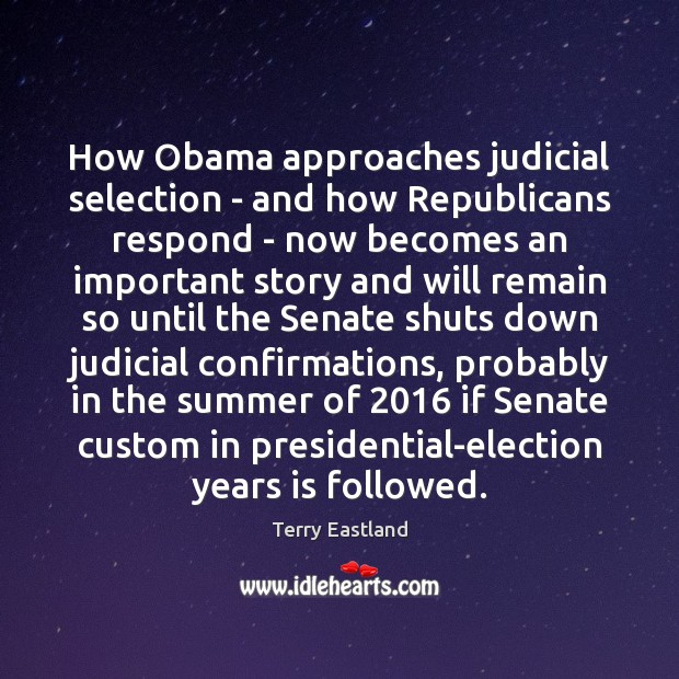 How Obama approaches judicial selection – and how Republicans respond – now Image