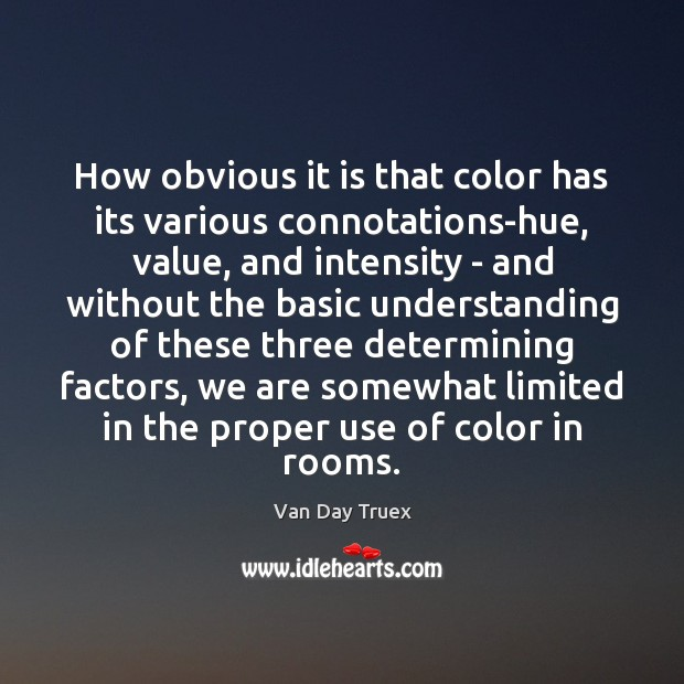 Image, How obvious it is that color has its various connotations-hue, value, and