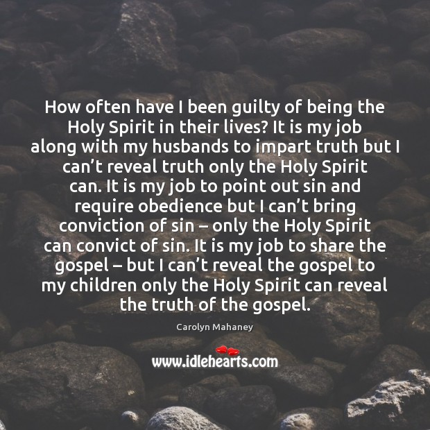 Image, How often have I been guilty of being the Holy Spirit in