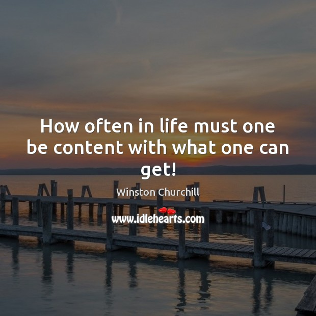 How often in life must one be content with what one can get! Image