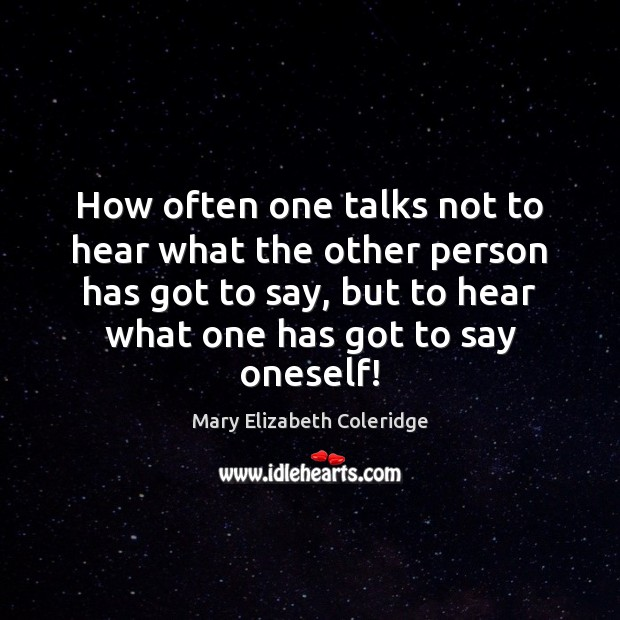How often one talks not to hear what the other person has Image