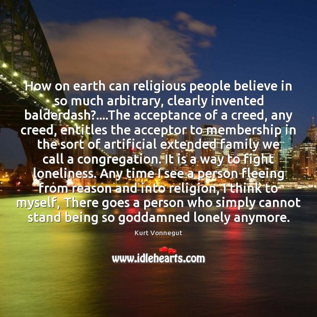 How on earth can religious people believe in so much arbitrary, clearly Image
