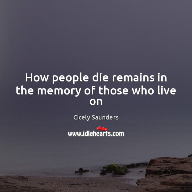 How people die remains in the memory of those who live on Image