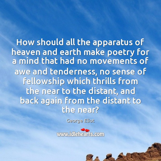Image, How should all the apparatus of heaven and earth make poetry for