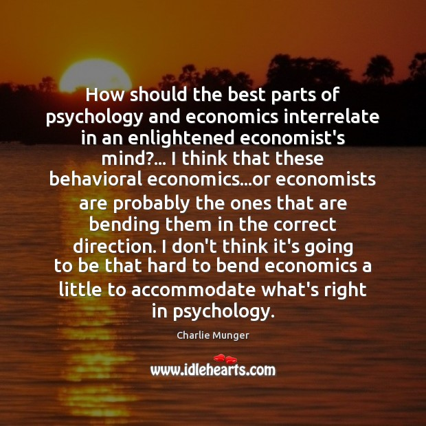 Image, How should the best parts of psychology and economics interrelate in an