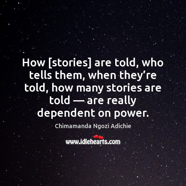 Image, How [stories] are told, who tells them, when they're told, how