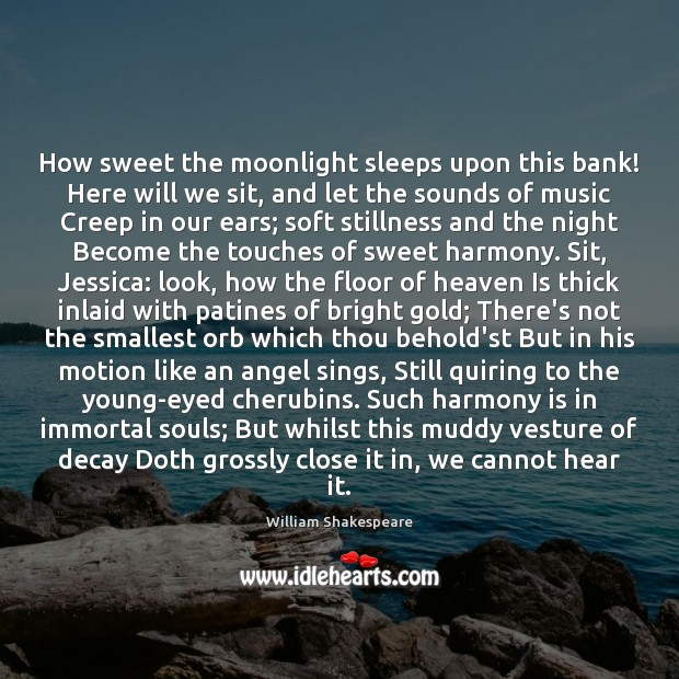 How sweet the moonlight sleeps upon this bank! Here will we sit, Image